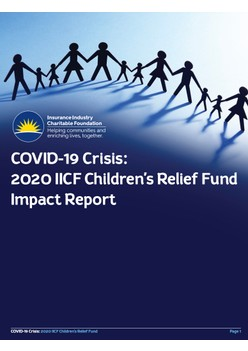 COVID-19 Crisis: 2020 IICF Children's Relief Fund Impact Report - Insurance Industry Charitable Foundation
