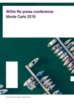 Presentation: Willis Re Press Conference - Monte Carlo 2016