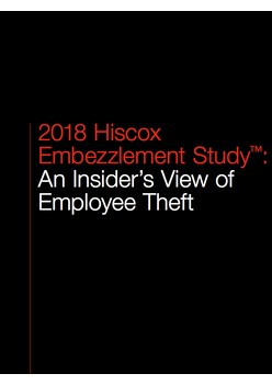 2018 Hiscox Embezzlement Study: An Insider's View of Employee Theft
