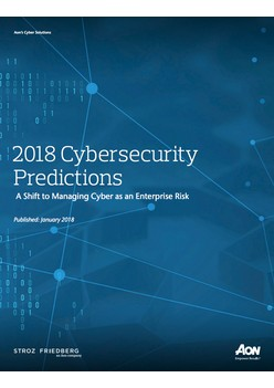 2018 Cybersecurity Predictions:  A Shift to Managing Cyber as an Enterprise Risk