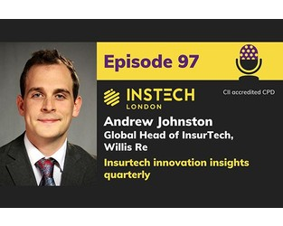 Podcast – Andrew Johnston: Global Head of InsurTech, Willis Re: Insurtech innovation insights quarterly