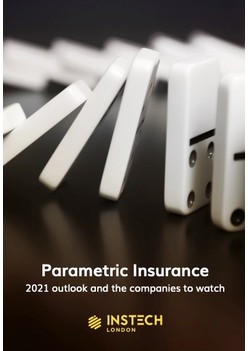 Parametric Insurance - 2021 Outlook and the Companies to Watch