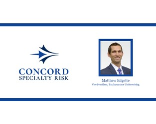 Concord Specialty Risk Taps Matthew Edgette As Vice President, Tax Insurance Underwriting