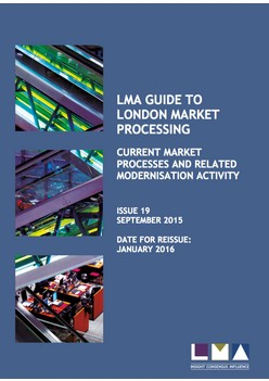 LMA Guide Tto London Market processing, current market processes and related modernisation activity