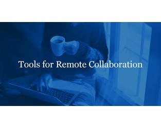 Tools for Remote Collaboration
