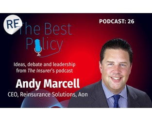 Podcast: Andy Marcell on casualty reinsurance, buying strategies, shifts in demand and the Willis transaction: Part II - The Insurer
