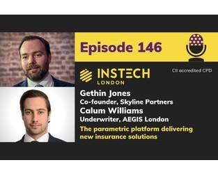 Gethin Jones, Skyline Partners & Calum Williams, AEGIS London: The parametric platform delivering new insurance solutions