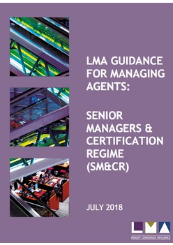 LMA Guidance For Managing Agents: Senior Managers & Certification Regime (SM & CR)