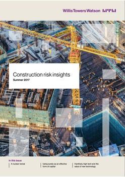 Construction risk insights - Summer 2017