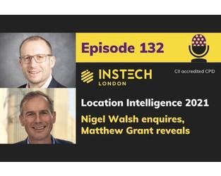 Location Intelligence 2021: Nigel Walsh enquires, Matthew Grant reveals