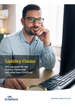Liability Claims: Are you ready for the liability claims that will arise from COVID-19?
