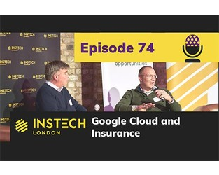 Podcast – Google Cloud and Insurance – Planning for a Truly Digital Future