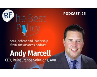 Podcast: Andy Marcell on market dynamics, experience gap, impact of Covid-19 and reinsurance capital: Part I - The Insurer