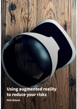 Using augmented reality to reduce your risks