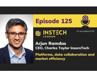 Arjun Ramdas: CEO, Charles Taylor InsureTech: Platforms, data collaboration and market efficiency