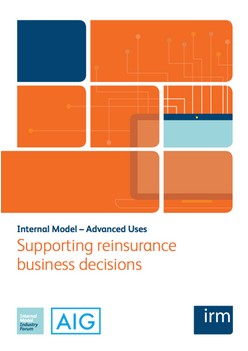Internal Model – Advanced Uses: Supporting reinsurance business decisions