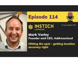 Podcast: Mark Varley: Founder and CEO, Addresscloud: Hitting the spot - getting location accuracy right