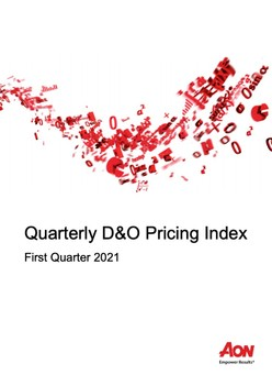 Quarterly D&O Pricing Index - First Quarter 2021