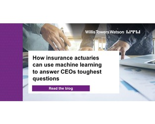 How insurance actuaries can use machine learning to answer CEOs toughest questions