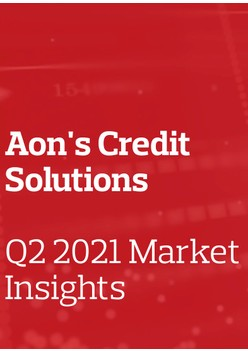 Aon's Credit Solutions Q2 2021 Insights