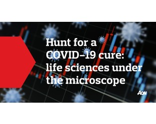 Hunt for a COVID-19 cure: life sciences under the microscope - empowered risk management functions are required in this dynamic risk landscape - Anne Fischer