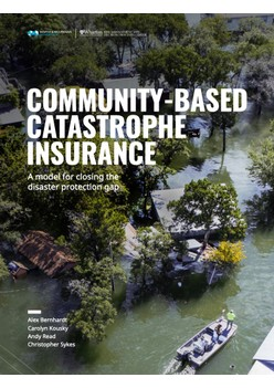 Community-Based Catastrophe Insurance: A Model for Closing the Disaster Protection Gap