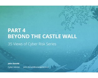 Video: 35 Views of Cyber Risk Series - Part 4: Beyond the Castle Wall