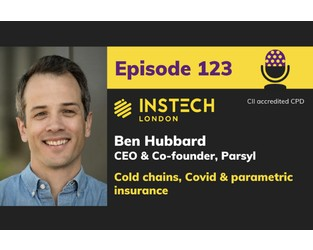 Ben Hubbard: CEO & Co-founder, Parsyl: Cold chains, Covid & parametric insurance