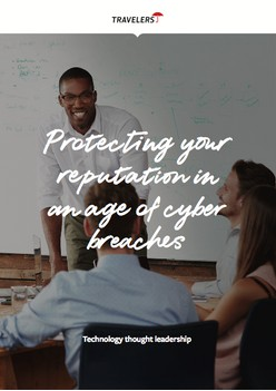 Protecting your reputation in an age of cyber breaches