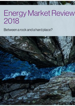 Energy Market Review 2018 - Between A Rock And A Hard Place?