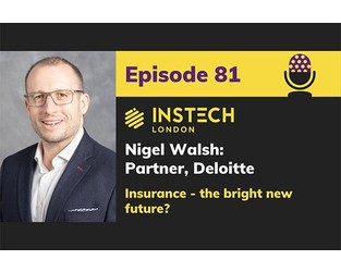 Podcast – Nigel Walsh  Partner at Deloitte and insurtech guru