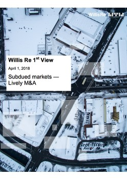 Willis Re 1st View: Subdued markets, Lively M&A - April 1, 2018