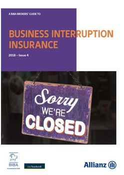 A BIBA Broker's Guide To Business Interruption Insurance 2018 - Issue 4