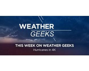 Podcast: Hurricanes in 4K - weloveweather.tv