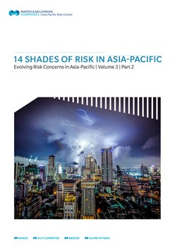 14 Shades of Risk In Asia Pacific - Evolving Risk Concerns in Asia-Pacific:  Volume 3,  Part 2
