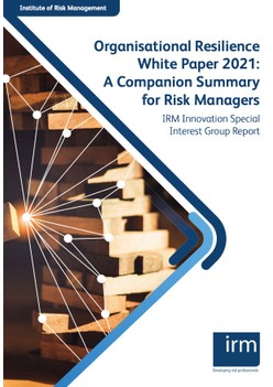 Organisational Resilience White Paper 2021: A Companion Summary for Risk Managers
