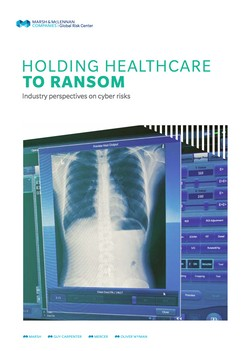 Holding Healthcare To Ransom: Industry Perspectives On Cyber Risks