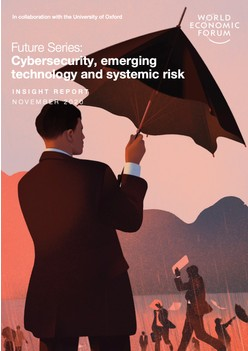 Cybersecurity, emerging technology and systemic risk - World Economic Forum