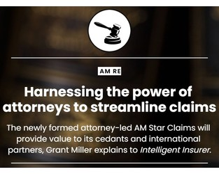 Newly formed AM Star Claims is harnessing the power of attorneys to streamline claims - Intelligent Insurer