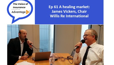 Podcast Ep 61: A healing market: James Vickers, Chair Willis Re International - The Voice of Insurance