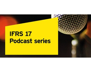 EY Financial Services - IFRS 17 podcast series - Episode 6