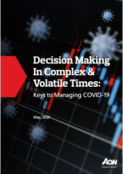 Decision Making In Complex & Volatile Times: Keys to Managing COVID-19