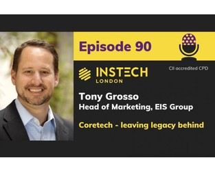Podcast – Tony Grosso, Head of Marketing, EIS Group, Coretech - leaving legacy behind