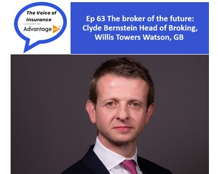 Podcast Ep 63: The broker of the future: Clyde Bernstein, Head of Broking, Willis Towers Watson GB - The Voice of Insurance