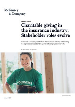 Charitable giving in the insurance industry: Stakeholder roles evolve - IICF/McKinsey & Company