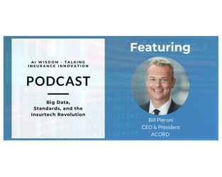 Podcast: AI Wisdom Ep. 4: Big Data, Standards and the Insurtech Revolution with Bill Pieroni