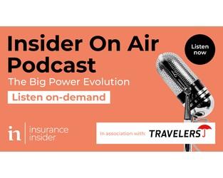 Podcast: Insuring Ambition: The Big Power Evolution - Insurance Insider